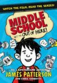 MIDDLE SCHOOL: GET ME OUT OF HERE!: (MIDDLE SCHOOL 2) - 9781784750114 - JAMES PATTERSON