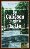 LE CALISSON JUSQU'À LA LIE (EBOOK) - 9782355503214 - CHRISTOPHE CHAPLAIS