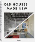 OLD HOUSES MADE NEW - 9783961711314 - VV.AA.