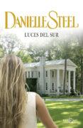 LUCES DEL SUR - 9788401384714 - DANIELLE STEEL