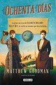 ochenta días. la gran carrera de elizabeth bisland y nelly bly, la vuelta al mundo que hizo historia (ebook)-matthew goodman-9788403014114