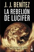LA REBELION DE LUCIFER - 9788408086314 - J.J. BENITEZ