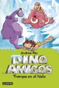 DINOAMIGOS 4: TRAMPA EN EL HIELO - 9788408130314 - ANDREA PAU