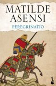 PEREGRINATIO - 9788408144014 - MATILDE ASENSI