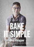 bake it simple (ebook)-oriol balaguer-jon sarabia-9788408157014