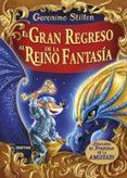 EL GRAN REGRESO AL REINO DE LA FANTASIA - 9788408159414 - GERONIMO STILTON