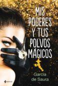 MIS PODERES Y TUS POLVOS MÁGICOS (EBOOK) - 9788408193814 - CARMEN MARIA GARCIA DE SAURA