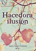 HACEDORA ILUSIÓN (EBOOK) - 9788413040714 - SIERRA  CALZADO ISIDRO