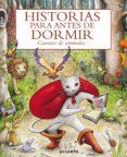HISTORIAS PARA ANTES DE DORMIR: CUENTOS DE ANIMALES - 9788415235514 - VV.AA.
