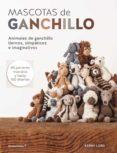 MASCOTAS DE GANCHILLO - 9788415967514 - KERRY LORD