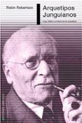 arquetipos junguianos: jung, gödel y la historia de los arquetipo s-robin robertson-9788415968214