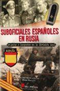 SUBOFICIALES ESPAÑOLES EN RUSIA - 9788416200214 - JOSE ANTONIO DE LA IGLESIA