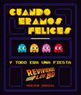 CUANDO ERAMOS FELICES Y TODO ERA UNA FIESTA - 9788416489114 - XAVIER GASSIO