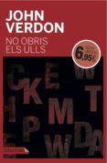 NO OBRIS ELS ULLS - 9788416600014 - JOHN VERDON