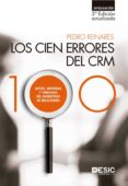 los cien errores del crm. mitos, mentiras y verdades del marketing de relaciones (ebook)-pedro reinares-9788417129514