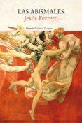 las abismales (ebook)-jesus ferrero-9788417624514