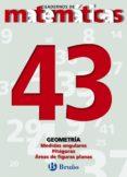 CUADERNO DE MATEMATICAS 43: GEOMETRIA - 9788421642214 - VV.AA.