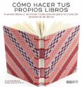 COMO HACER TUS PROPIOS LIBROS: NUEVAS IDEAS Y TECNICAS TRADICIONALES PARA LA CREACION ARTESANAL DE LIBROS - 9788425228414 - CHARLOTTE RIVERS