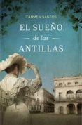 EL SUEÑO DE LAS ANTILLAS - 9788425349614 - CARMEN SANTOS