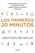 LOS PRIMEROS 20 MINUTOS - 9788425352614 - GRETCHEN REYNOLDS
