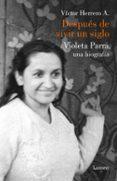 DESPUES DE VIVIR UN SIGLO - 9788426404114 - VICTOR HERRERO AGUAYO