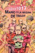 MARÍO Y LA MÁQUINA DE TROLEAR - 9788427043114 - ELCRIS1017