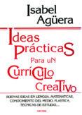 IDEAS PRACTICAS PARA UN CURRICULO CREATIVO: BUENAS IDEAS EN LENGU A, MATEMATICAS, CONOCIMIENTO DEL MEDIO, PLASTICA, TECNICAS DE ESTUDIO... - 9788427711914 - ISABEL AGUERA