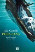 PURA SANG (PREMI SANT JOAN 2012) - 9788429769814 - ADA CASTELLS