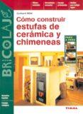 CONSTRUIR ESTUFAS CERAMICAS Y CHIMENEAS - 9788430536214 - GERHAR WILD