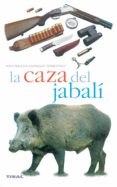 LA CAZA DEL JABALI - 9788430553914 - PASCAL DURANTEL