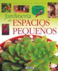 JARDINERIA EN ESPACIOS PEQUEÑOS - 9788430567614 - VV.AA.