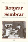 ROTURAR Y SEMBRAR: ASI NACIERON LAS ESCUELAS FAMILIARES AGRARIAS (EFA) - 9788432135514 - FELIPE GONZALEZ DE CANALES