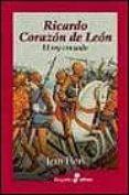 RICARDO CORAZON DE LEON: EL REY CRUZADO - 9788435026314 - JEAN FLORI