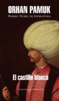 EL CASTILLO BLANCO (PREMIO NOBEL DE LITERATURA 2006) - 9788439720614 - ORHAN PAMUK