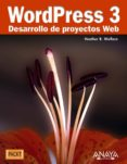 wordpress 3: desarrollo de proyectos web-heather r wallace-9788441529014