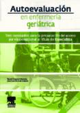 AUTOEVALUACION EN ENFERMERIA GERIATRICA: TEST RAZONADOS PARA LA P REPARACION DEL ACCESO POR VIA EXCEPCIONAL AL TITULO DE ESPECIALISTA - 9788445821114 - JUAN LUIS SOTO DE LANUZA
