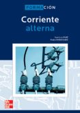 CORRIENTE ALTERNA. GRADO SUPERIOR. ELECTRICIDAD Y ELECTRONICA - 9788448147914 - JOSE LUIS RUIZ HERNANDEZ
