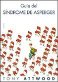 GUIA DEL SINDROME DE ASPERGER - 9788449322914 - TONY ATTWOOD