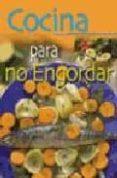 COCINA PARA NO ENGORDAR - 9788466203814 - GLORIA SANJUAN
