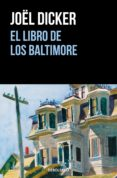 EL LIBRO DE LOS BALTIMORE - 9788466343114 - JOËL DICKER