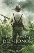 ESCLAVOS DEL HONOR - 9788466662314 - RAUL BORRAS