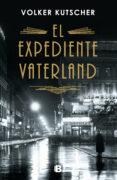 EL EXPEDIENTE VATERLAND (DETECTIVE GEREON RATH 4) - 9788466664714 - VOLKER KUTSCHER