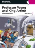 PROFESSOR WONG AND KING ARTHUR (RICHMOND) - 9788466811514 - VV.AA.