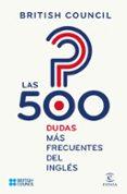 LAS 500 DUDAS MÁS FRECUENTES DEL INGLÉS - 9788467048414 - THE BRITISH COUNCIL