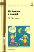 EL HABLA INFANTIL - 9788471123114 - CATHERINE GARVEY