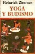 YOGA Y BUDISMO - 9788472453814 - HEINRICH ZIMMER