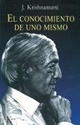 EL CONOCIMIENTO DE UNO MISMO - 9788472454514 - J. KRISHNAMURTI
