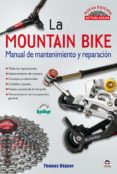 MOUNTAIN BIKE: MANUAL DE MANTENIMIENTO Y REPARACION (2ª ED) - 9788479028114 - THOMAS ROGNER