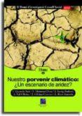 NUESTRO PORVENIR CLIMATICO: ¿UN ESCENARIO DE ARIDEZ? - 9788480213714 - VV.AA.