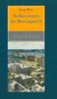 SEDUCCIONES DE MARRAQUECH - 9788483071014 - JOSEP PIERA